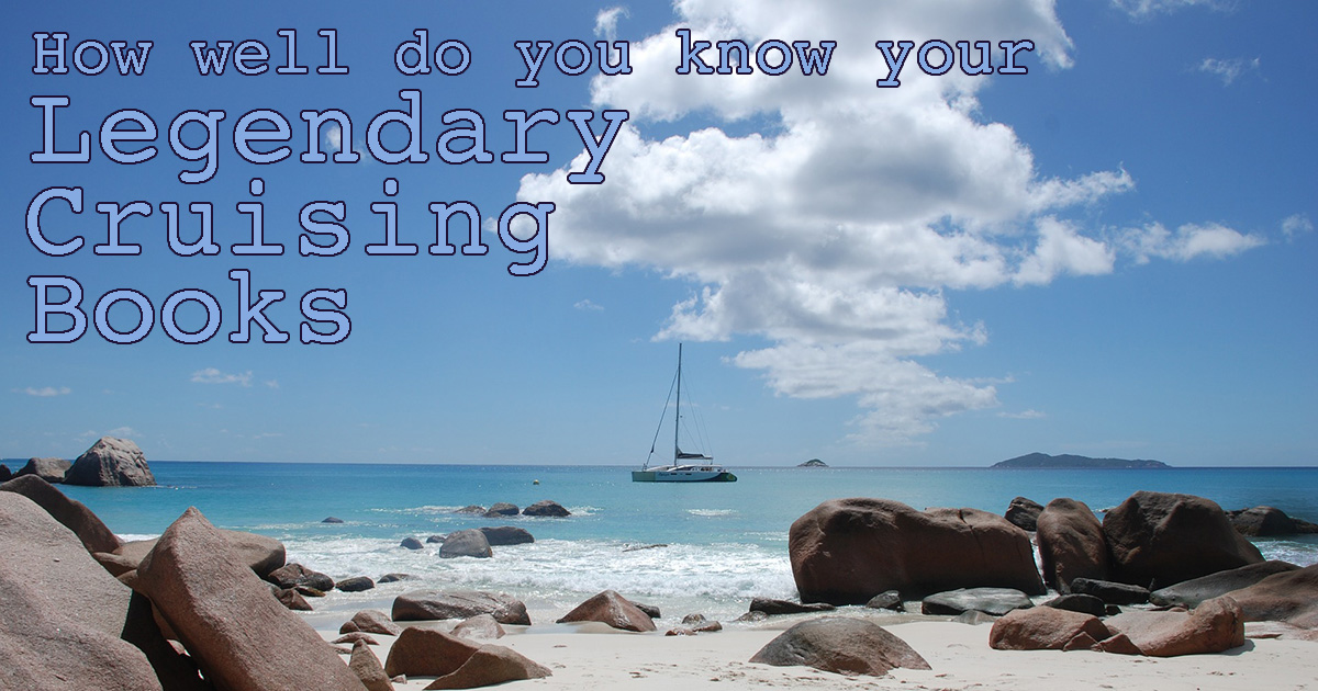 How well do you know your legendary cruising books?