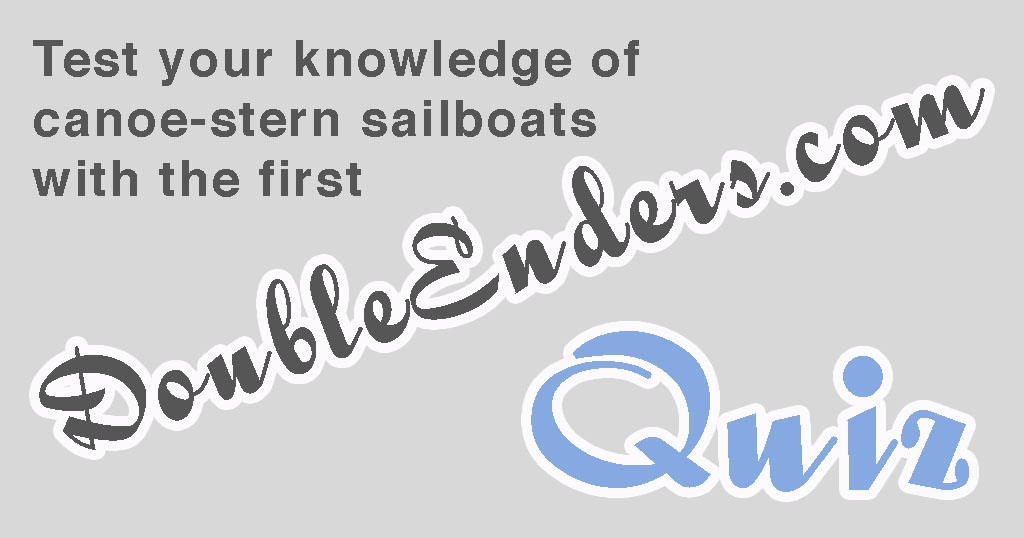 Test your knowledge of canoe stern sailboats with the first Double Enders quiz